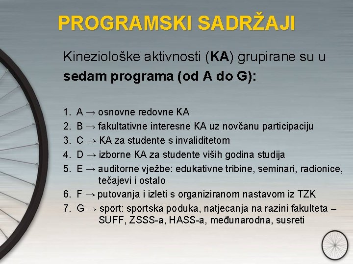 PROGRAMSKI SADRŽAJI Kineziološke aktivnosti (KA) grupirane su u sedam programa (od A do G):