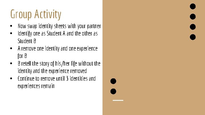 Group Activity • Now swap identity sheets with your partner • Identify one as