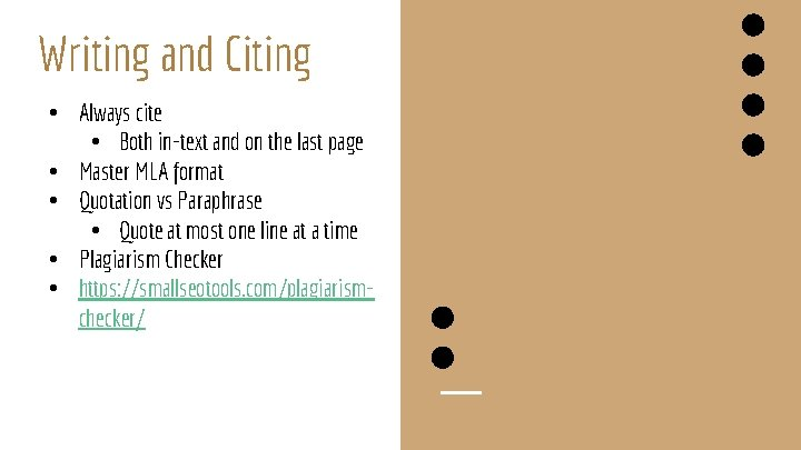 Writing and Citing • Always cite • Both in-text and on the last page