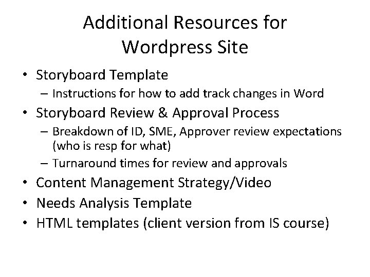 Additional Resources for Wordpress Site • Storyboard Template – Instructions for how to add