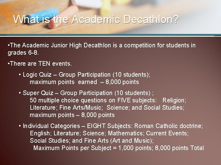 What is the Academic Decathlon? • The Academic Junior High Decathlon is a competition