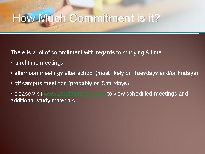 How Much Commitment is it? There is a lot of commitment with regards to