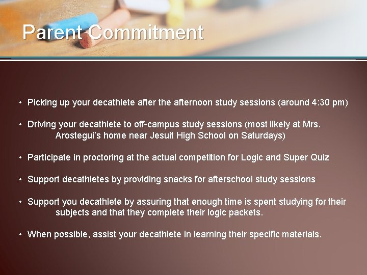 Parent Commitment • Picking up your decathlete after the afternoon study sessions (around 4: