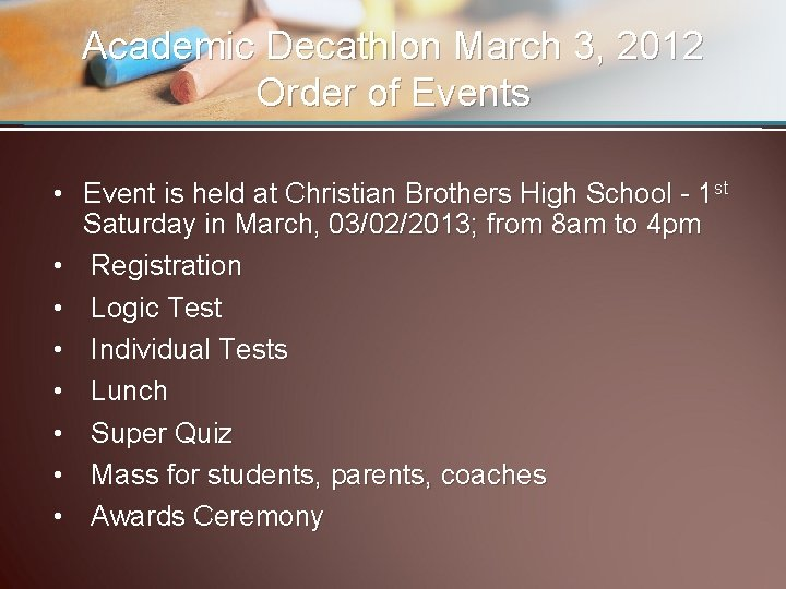 Academic Decathlon March 3, 2012 Order of Events • Event is held at Christian