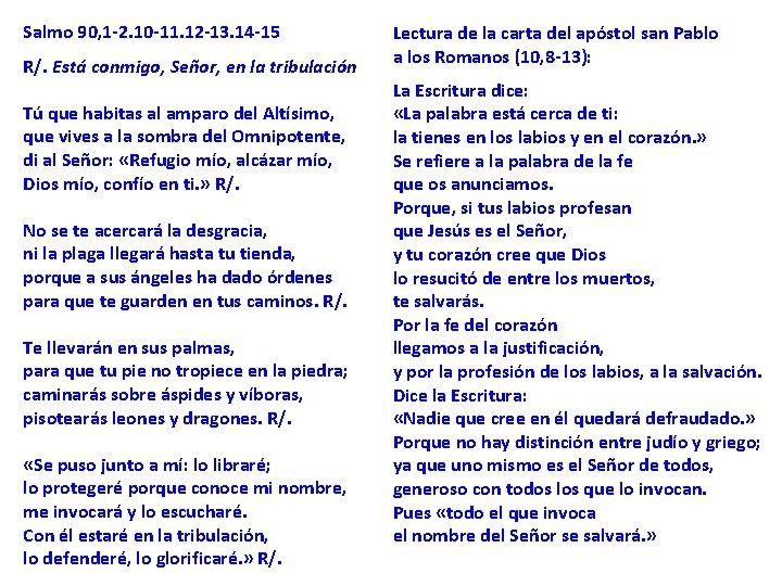 Salmo 90, 1 -2. 10 -11. 12 -13. 14 -15 R/. Está conmigo, Señor,