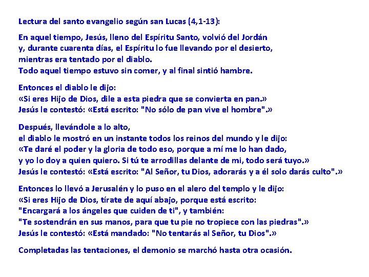 Lectura del santo evangelio según san Lucas (4, 1 -13): En aquel tiempo, Jesús,