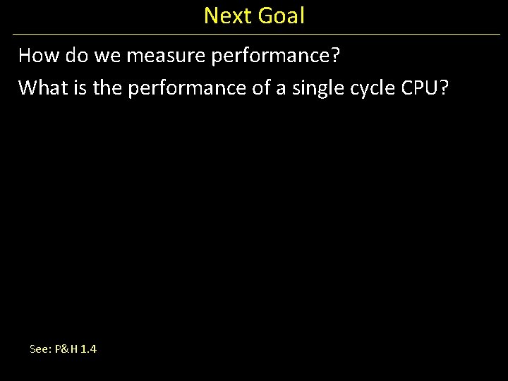 Next Goal How do we measure performance? What is the performance of a single