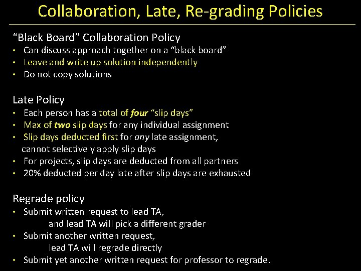 "Collaboration, Late, Re-grading Policies ""Black Board"" Collaboration Policy • Can discuss approach together on"