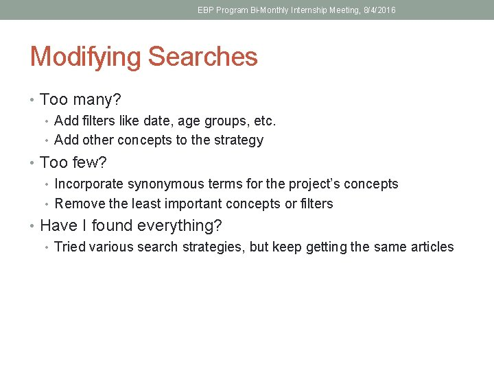 EBP Program Bi-Monthly Internship Meeting, 8/4/2016 Modifying Searches • Too many? • Add filters