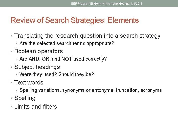 EBP Program Bi-Monthly Internship Meeting, 8/4/2016 Review of Search Strategies: Elements • Translating the