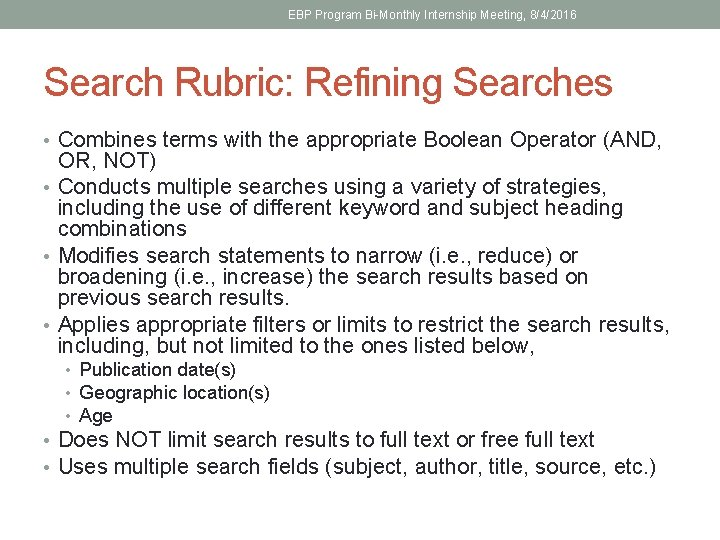 EBP Program Bi-Monthly Internship Meeting, 8/4/2016 Search Rubric: Refining Searches • Combines terms with
