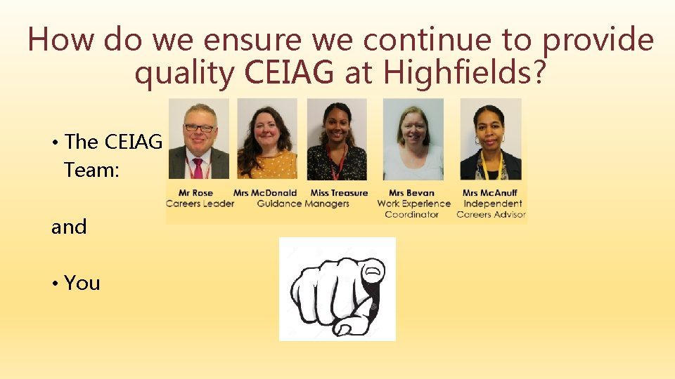 How do we ensure we continue to provide quality CEIAG at Highfields? • The