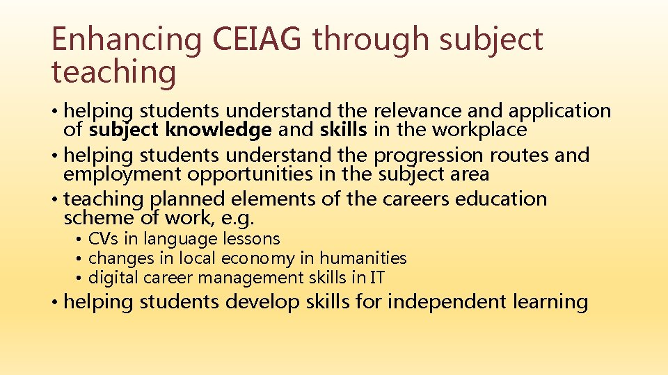 Enhancing CEIAG through subject teaching • helping students understand the relevance and application of