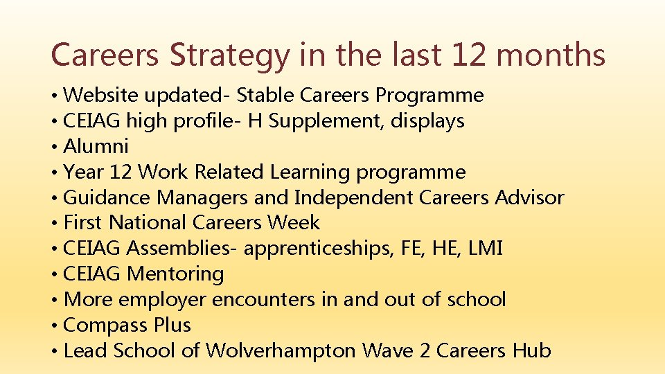 Careers Strategy in the last 12 months • Website updated- Stable Careers Programme •