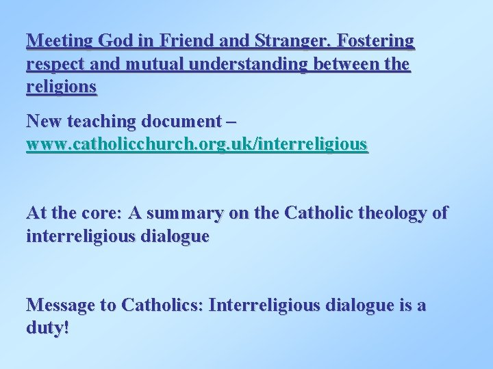 Meeting God in Friend and Stranger. Fostering respect and mutual understanding between the religions