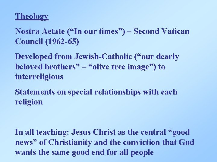 """Theology Nostra Aetate (""""In our times"""") – Second Vatican Council (1962 -65) Developed from"""