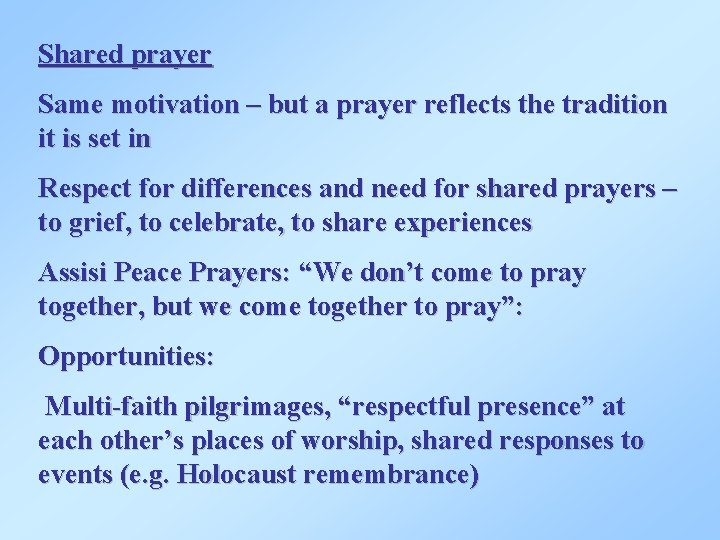 Shared prayer Same motivation – but a prayer reflects the tradition it is set