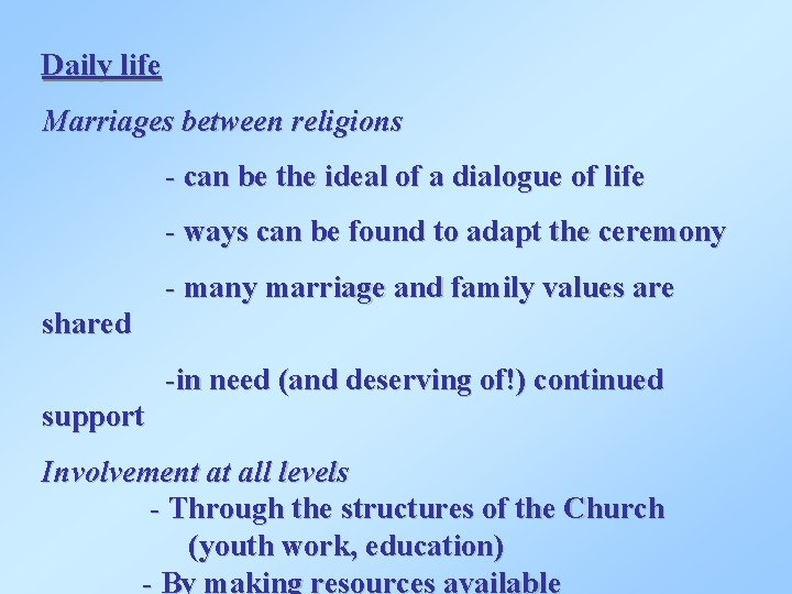 Daily life Marriages between religions - can be the ideal of a dialogue of
