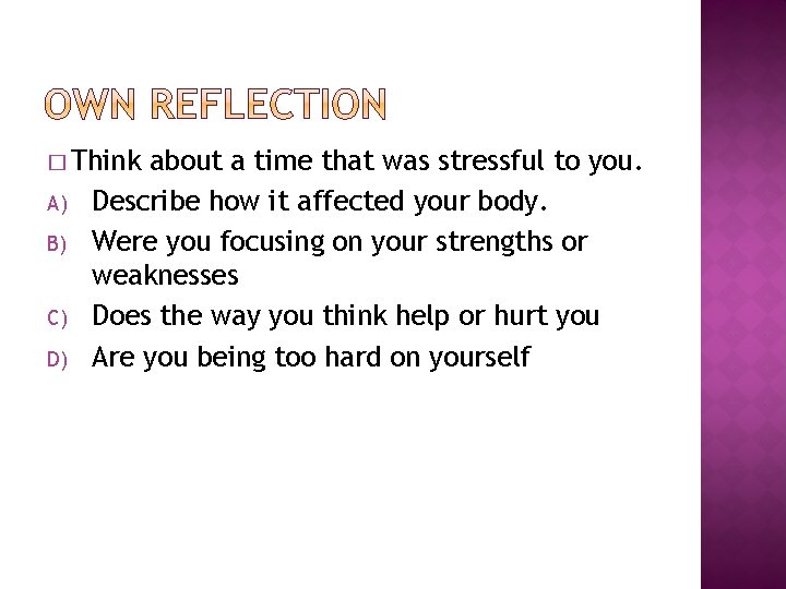 � Think A) B) C) D) about a time that was stressful to you.