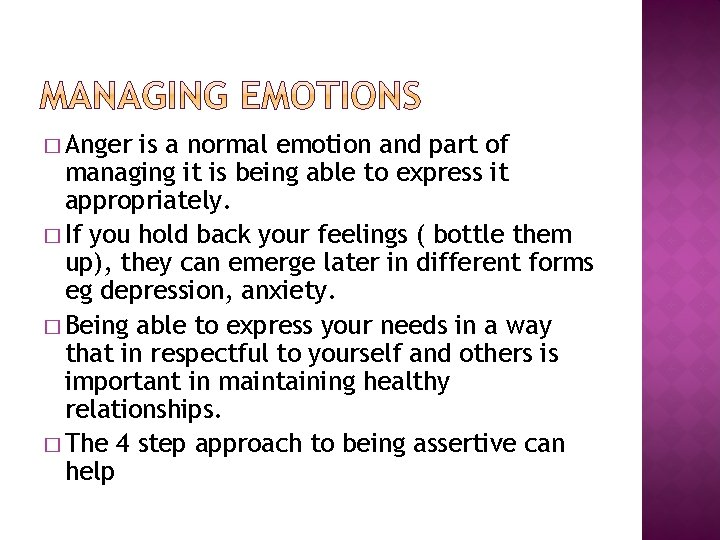 � Anger is a normal emotion and part of managing it is being able