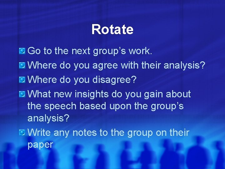 Rotate Go to the next group's work. Where do you agree with their analysis?