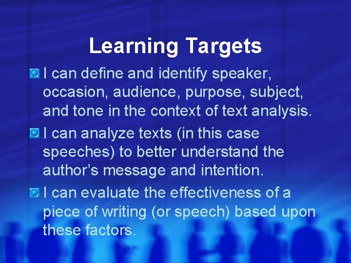 Learning Targets I can define and identify speaker, occasion, audience, purpose, subject, and tone