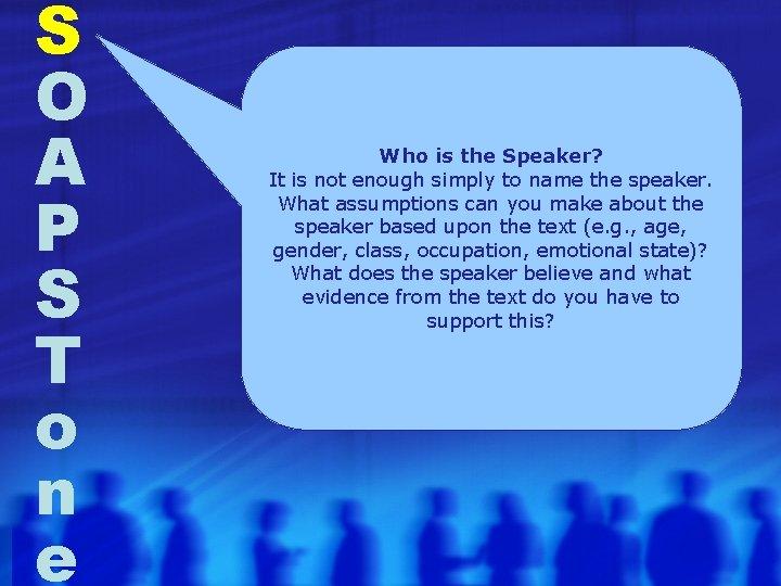 S O A P S T o n e Who is the Speaker? It
