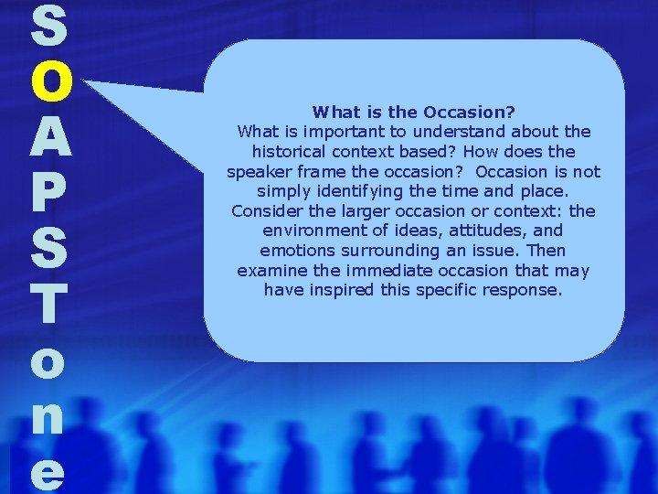 S O A P S T o n e What is the Occasion? What