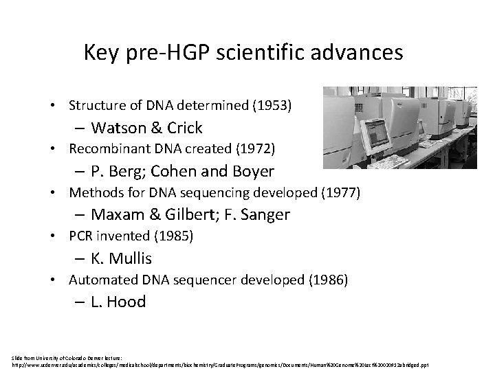 Key pre-HGP scientific advances • Structure of DNA determined (1953) – Watson & Crick