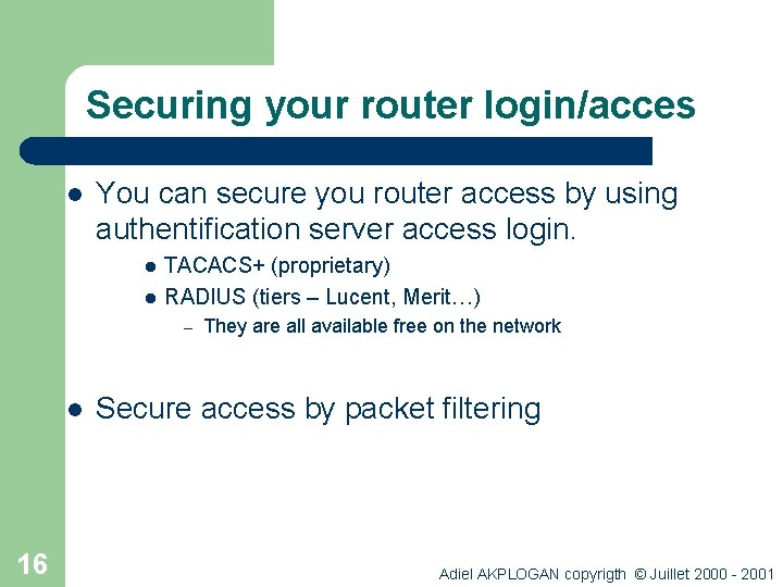 Securing your router login/acces l You can secure you router access by using authentification
