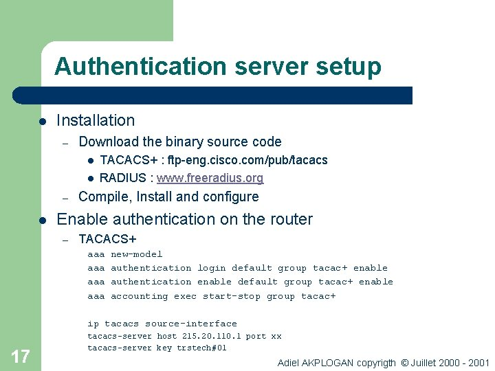 Authentication server setup l Installation – Download the binary source code l l –