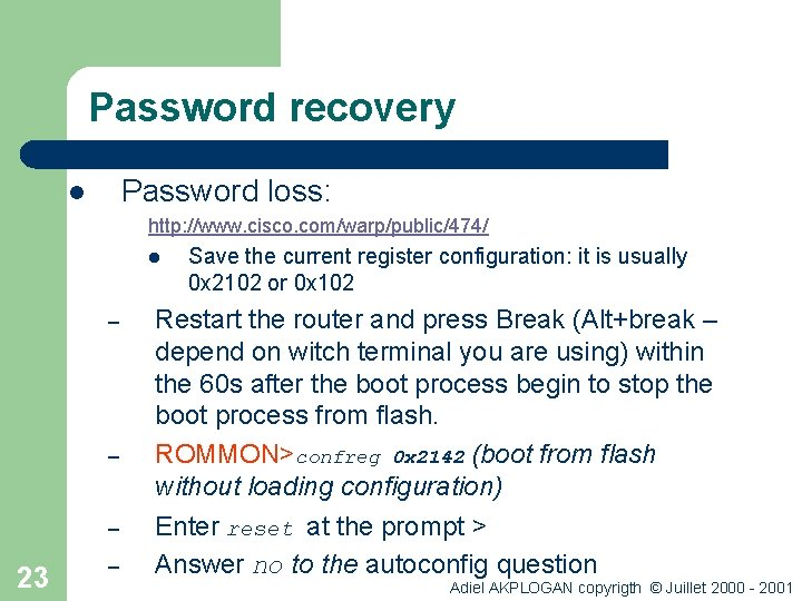 Password recovery Password loss: l http: //www. cisco. com/warp/public/474/ l – – – 23
