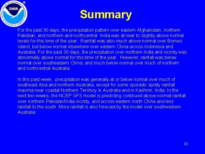 Summary For the past 90 days, the precipitation pattern over eastern Afghanistan, northern Pakistan,