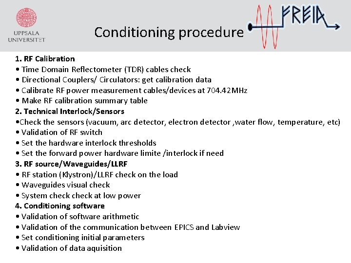 Conditioning procedure 1. RF Calibration • Time Domain Reflectometer (TDR) cables check • Directional