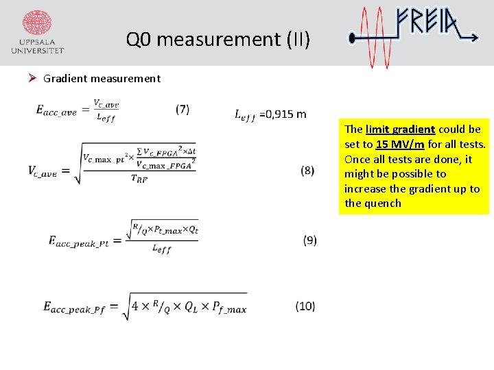 Q 0 measurement (II) Ø Gradient measurement The limit gradient could be set to