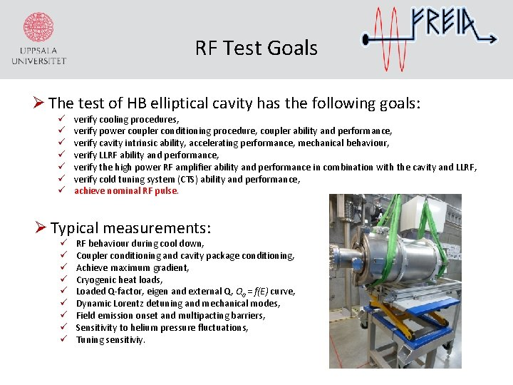 RF Test Goals Ø The test of HB elliptical cavity has the following goals: