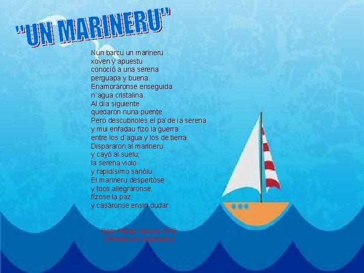 Nun barcu un marineru xoven y apuestu conoció a una serena perguapa y buena.