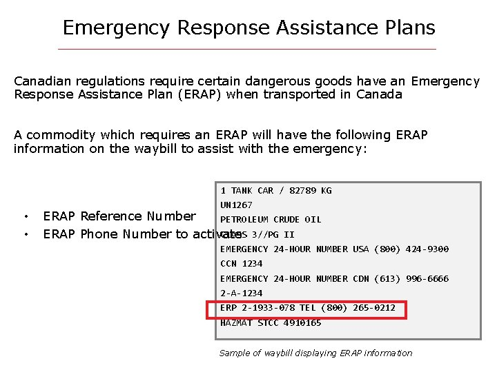 Emergency Response Assistance Plans Canadian regulations require certain dangerous goods have an Emergency Response