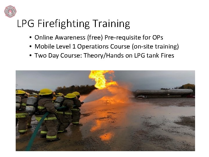 LPG Firefighting Training • Online Awareness (free) Pre-requisite for OPs • Mobile Level 1
