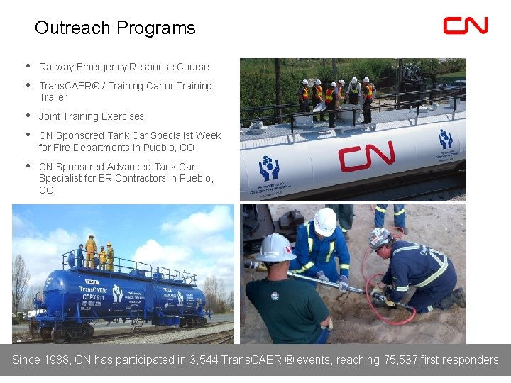 Outreach Programs • • Railway Emergency Response Course • • Joint Training Exercises •