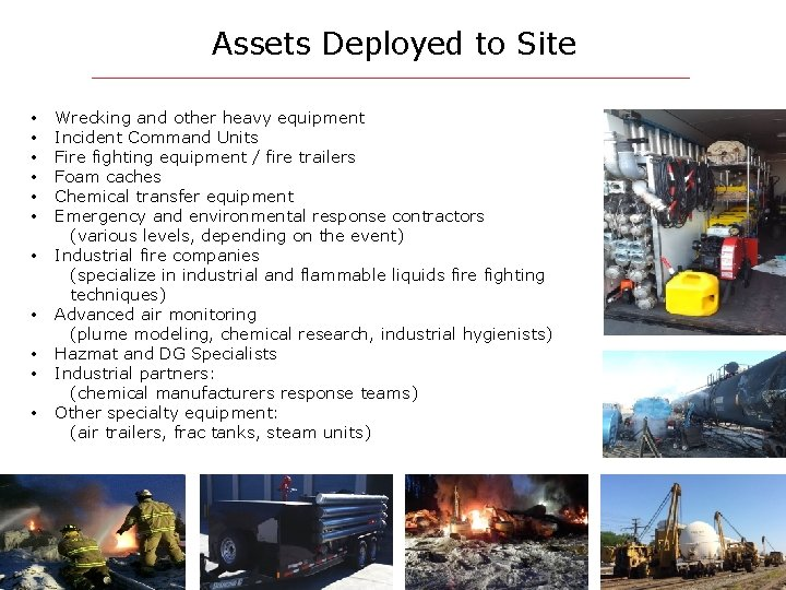 Assets Deployed to Site • • • Wrecking and other heavy equipment Incident Command