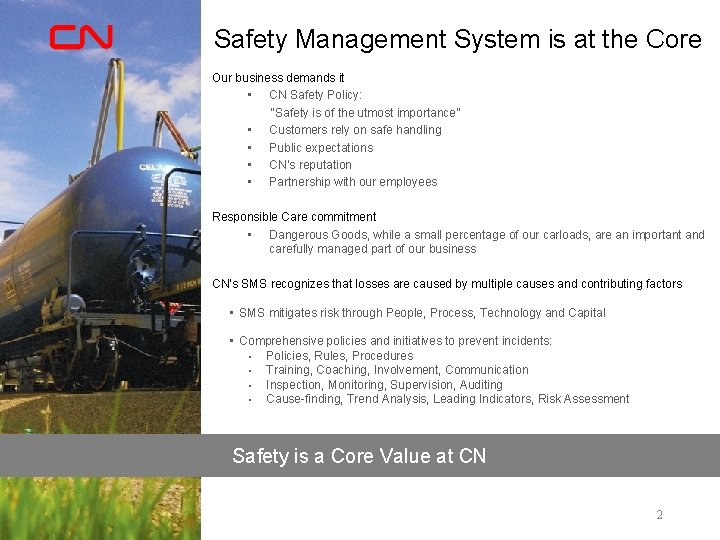 Safety Management System is at the Core Our business demands it • CN Safety