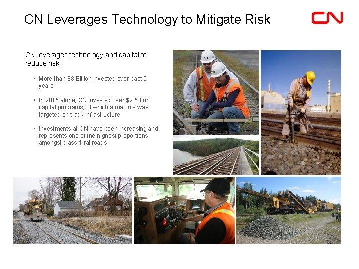 CN Leverages Technology to Mitigate Risk CN leverages technology and capital to reduce risk:
