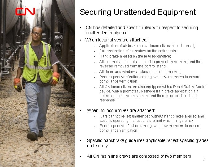 Securing Unattended Equipment • CN has detailed and specific rules with respect to securing