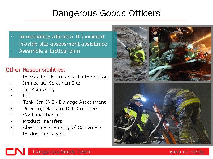 Dangerous Goods Officers • • • Immediately attend a DG incident Provide site assessment