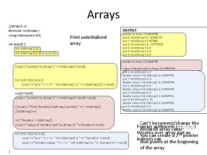 Arrays //arrays 1. cc #include <iostream> using namespace std; int main() { int. Array
