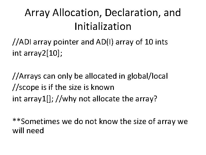 Array Allocation, Declaration, and Initialization //ADI array pointer and AD(I) array of 10 ints