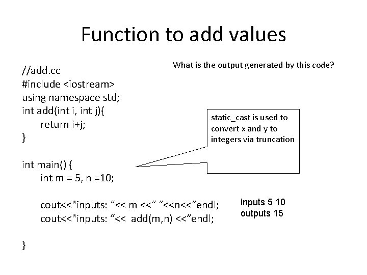 Function to add values //add. cc #include <iostream> using namespace std; int add(int i,