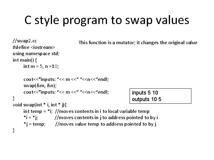 C style program to swap values //swap 2. cc #define <iostream> using namespace std;