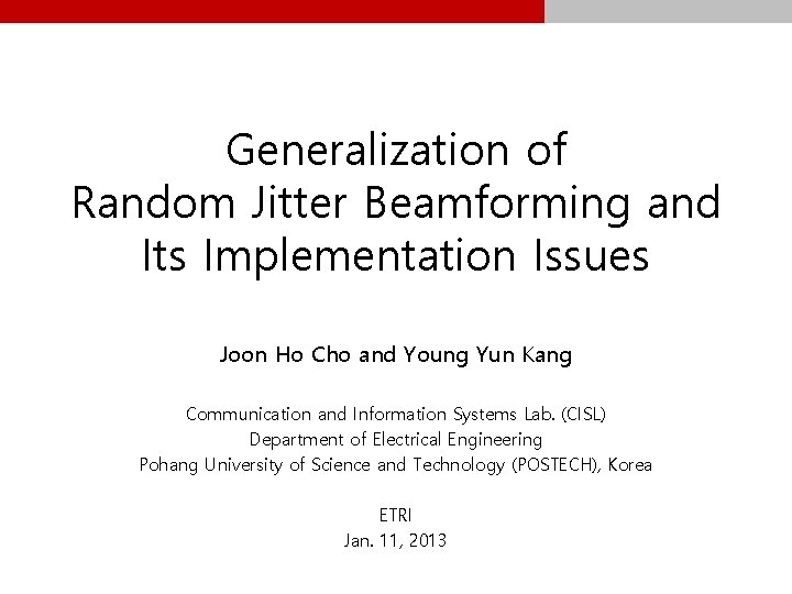 Cho and Kang: Generalization of Random Jitter Beamforming and Its Implementation Issues Joon Ho